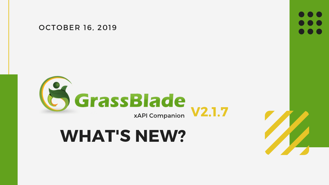 GrassBlade xAPI Companion v2.1.7 is here, What's New?