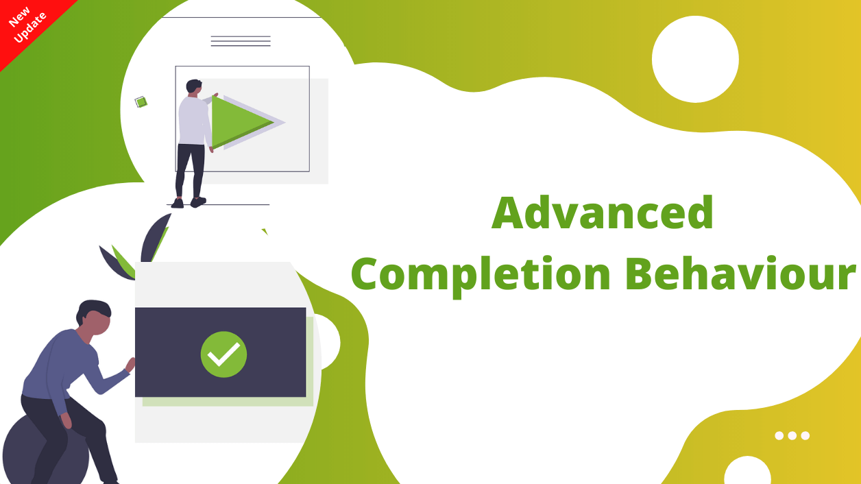 Advanced Completion Behaviour – Full Control on Completion