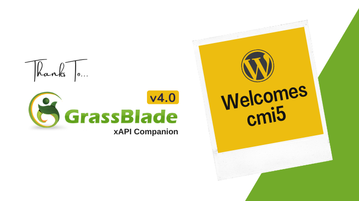 WordPress welcomes cmi5! Thanks to GrassBlade xAPI Companion v4.0