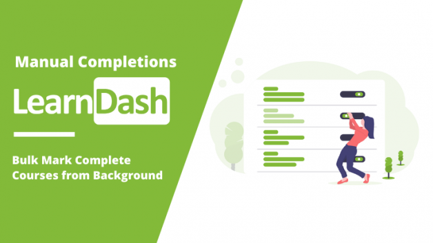 Manual Completions for LearnDash – Bulk Complete Courses