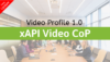 xAPI Video Profile 1.0