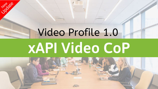 xAPI Video CoP announces release of xAPI Video Profile v1.0