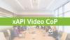 xAPI Video CoP